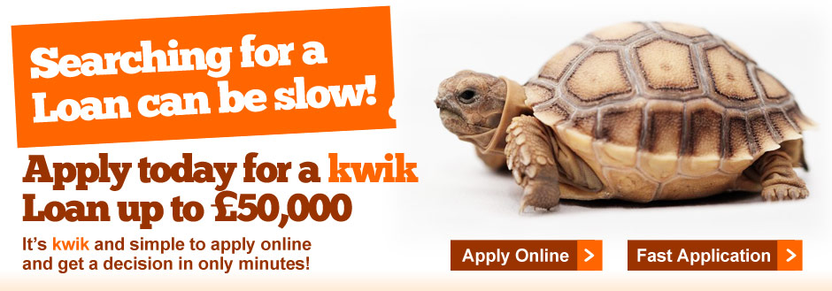 Apply today for a Kwik Loan up to £50,000