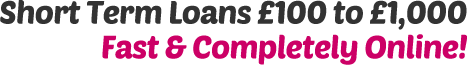 Short Term Loans from £100 to £1000
