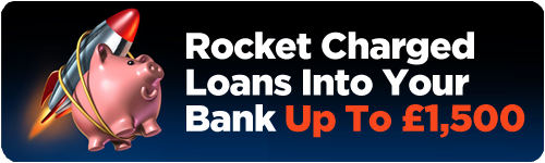 Rocket Charged Loans Into Your Bank From £100 to £1,500