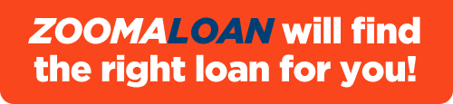 ZoomaLoan will find the right loan for you!