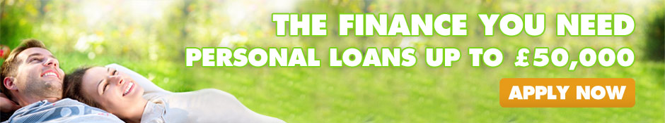 The Finance You Need - Personal Loans Up To £50,000 - Apply Now