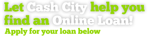 CashCityOnline.co.uk - Let Cash City help you find an Online Loan!